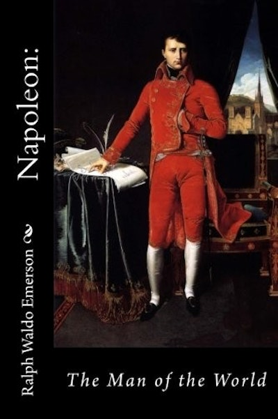 Napoleon: The Man of the World