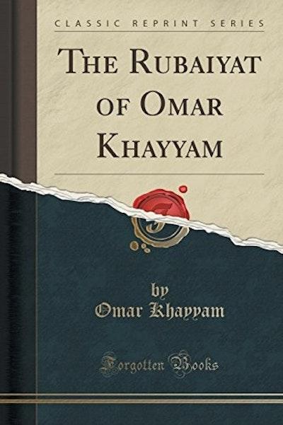 The Rubaiyat of Omar Khayyam (Classic Reprint)