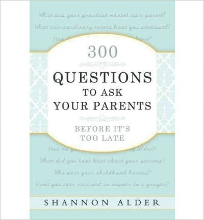 300 Questions to Ask Your Parents Before It's Too Late (Paperback) - Common
