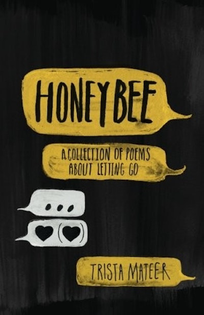 Honeybee: a collection of poems about letting go