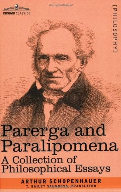 Parerga and Paralipomena: A Collection of Philosophical Essays