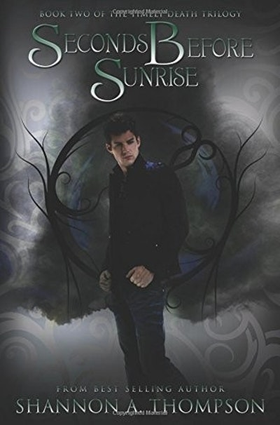 Seconds Before Sunrise: Book Two Of The Timely Death Trilogy